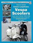 How to Restore Classic Largeframe Vespa Scooters: Rotary Valve 2-Strokes 1959 to 2008 by Mark Paxton (Paperback, 2012)