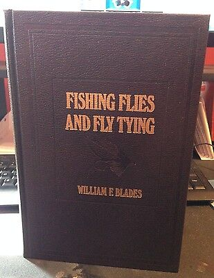 Fishing Flies and Fly Tying By: William F. Blades