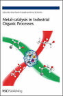 Metal-Catalysis in Industrial Organic Processes by Royal Society of Chemistry (Paperback, 2008)