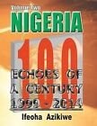 Nigeria: ECHOES OF A CENTURY: Volume Two 1999-2014 by Ifeoha Azikiwe (Paperback, 2013)