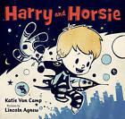Harry and Horsie by Katie Van Camp (Hardback, 2009)