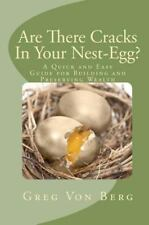 Are There Cracks In Your Nest-Egg?: A Quick And Easy Guide For Building And Pres