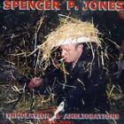 Spencer P. Jones - Immolation and Ameliorations (1995-2005, 2006)