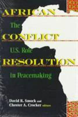 African Conflict Resolution : The U. S. Role in Peacemaking by Smock, David R.