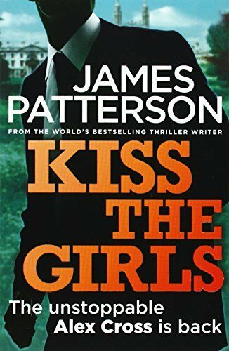 Kiss the Girls (Alex Cross 02) By James Patterson