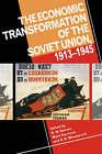 The Economic Transformation of the Soviet Union, 1913-1945 by Cambridge University Press (Paperback, 1993)