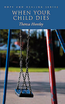 1 of 1 - When Your Child Dies (Hope & Healing Series)-ExLibrary