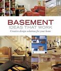 Taunton's Ideas That Work: Basement Ideas That Work : Creative Design Solutions for Your Home by Peter Jeswald (2007, Paperback)