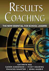 Results Coaching: The New Essential for School Leaders by SAGE Publications Inc (Paperback, 2010)