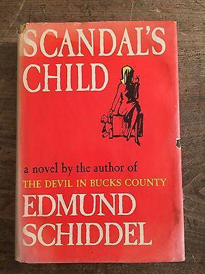 Scandal's Child, by Edmund Schiddel-1962-Signed, 1st Ed.,1st Prtg. Vtg.,H/C Book