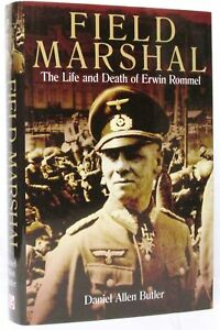 Details about Field Marshal, The Life and Death of Erwin Rommel: Daniel  Allen Butler