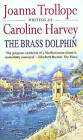 The Brass Dolphin by Caroline Harvey (Paperback, 1998)