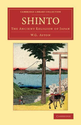 Shinto (The Way of the Gods). Elibron Classics. |Shinto Religion Books