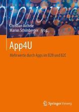 App4U : Mehrwerte Durch Apps Im B2B und B2C by Christian Radny, Marius...