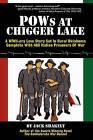 POWs at Chigger Lake by Jack Shakely (Paperback / softback, 2010)