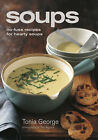 Soups by Tonia George (Hardback, 2008)