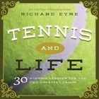 Tennis and Life: 30 Winning Lessons for the Two Greatest Games by Richard Eyre (Hardback, 2016)