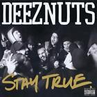 Stay True von Deez Nuts (2015)