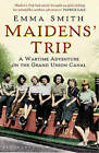 Maidens' Trip by Emma Smith (Paperback, 2011)