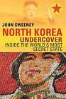 North Korea Undercover: Inside the World's Most Secret State by John Sweeney (Paperback / softback, 2016)
