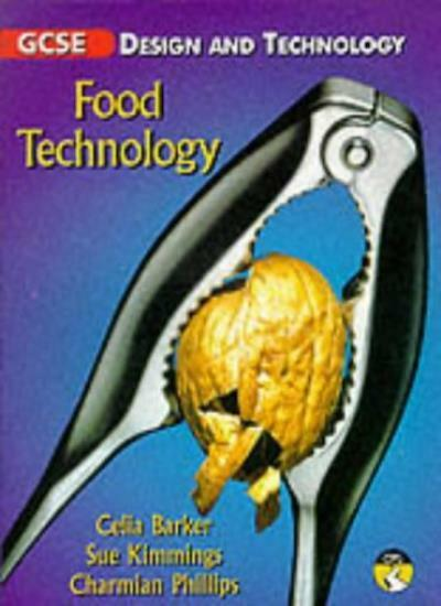 GCSE Design and Technology: Food Technology By Barker,Kimmings,Phillips