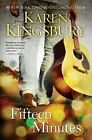 Fifteen Minutes by Karen Kingsbury (Hardback, 2013)