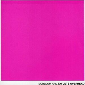 Jets Overhead Boredom Joy Cd 627843007951 Ebay