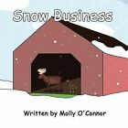 Snow Business by Molly O'Connor (Paperback / softback, 2011)