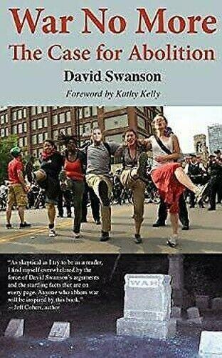 War No More: The Case For Abolition von Swanson,David C N.