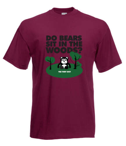 FUNNY 'DO BEARS SIT IN THE WOODS' GRAPHIC HIGH QUALITY 100/% COTTON T SHIRT