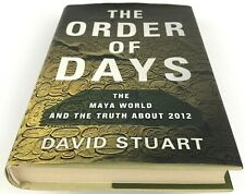 The Maya World and the Truth About 2012 The Order of Days