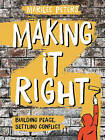 Making it Right: Building Peace, Settling Conflict by Marilee Peters (Paperback, 2016)