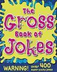 The Gross Book of Jokes by Little Bee Books (Paperback / softback, 2015)