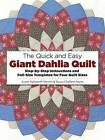 The Quick and Easy Giant Dahlia Quilt on the Sewing Machine: Step-by-Step Instructions and Full-Size Templates for Three Quilt Sizes by Susan Aylsworth Murwin, Suzzy Chalfant Payne (Paperback, 2003)