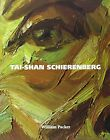 Tai-Shan Schierenberg by William Packer (Paperback, 2008)