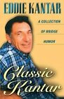 Classic Kantar: A Collection of Bridge Humor by Eddie Kantar (Paperback, 1999)