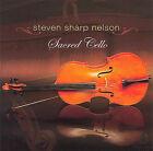 Sacred Cello by Steven Sharp Nelson (CD, Sep-2006, Stone Angel)