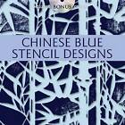 Chinese Blue Stencil Designs by Alan Weller (Mixed media product, 2010)