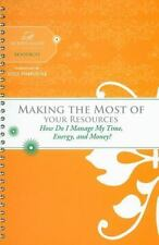 Making the Most of Your Resources: How Do I Manage My Time, Energy, and Money?