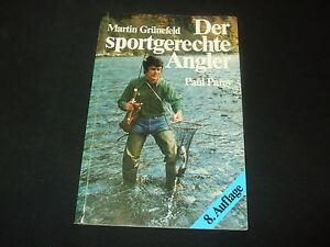 Martin Grünefeld - Der sportgerechte Angler - Paul Parey - Angeln - Deutschland, Deutschland - Martin Grünefeld - Der sportgerechte Angler - Paul Parey - Angeln - Deutschland, Deutschland