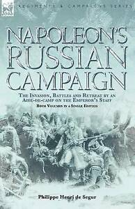 Napoleon-039-s-Russian-Campaign-The-Invasion-Battles-and-Retreat-by-an-Aide-de