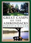 Great Camps of the Adirondacks by Harvey H. Kaiser and Harvey Kaiser (2003, Hardcover)