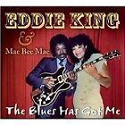 Eddie King - Blues Has Got Me (2010)