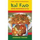 Ital Food: Eating Rastafarian Style by Annemarie Troeder (Paperback, 2014)