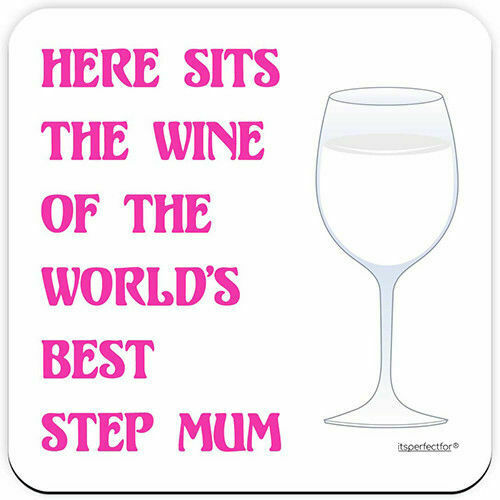 White wine. Here Sits The Wine of the World/'s Best Step Mum Drinks Coaster