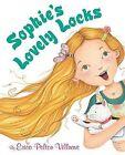 Sophie's Lovely Locks by Erica Pelton Villnave (Hardback, 2011)