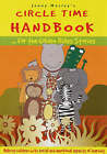 Circle Time Handbook for the Golden Rules Stories: Helping Children with Social and Emotional Aspects of Learning by Jenny Mosley, Ross Grogan, Donna Luck, Juliet Doyle (Paperback, 2005)