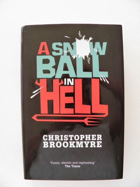 CHRISTOPHER BROOKMYRE ~ A SNOWBALL IN HELL ~ SIGNED/LINED ~ 1ST EDITION HB 2008