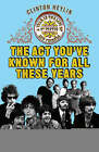 The Act You've Known for All These Years: A Year in the Life of Sgt. Pepper and Friends by Clinton Heylin (Paperback, 2008)