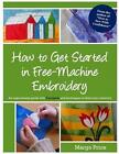 How to Get Started in Free-Machine Embroidery by Margo Price (Paperback / softback, 2013)